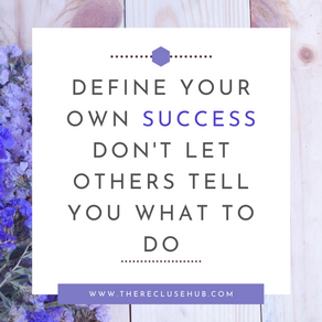 Define your own success; don't let others tell you what to do.