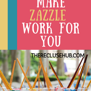 How To Make Zazzle Work FOR YOU
