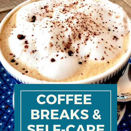 How to make coffee breaks a part of your self-care routine