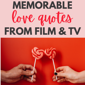 50 Memorable TV & Movie Quotes About Love
