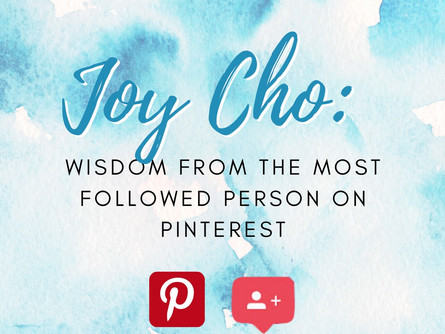 Joy Cho: Wisdom from the Most Followed Person on Pinterest