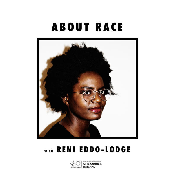 About Race with Reni Eddo-Lodge Podcast Cover Image