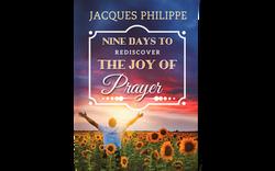 Nine Days to Rediscover the Joy of Prayer