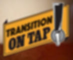 Transition on Tap!