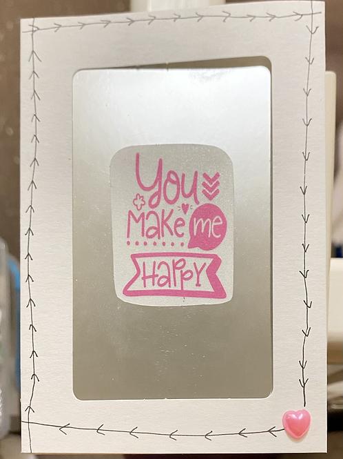 You Make Me Happy Card