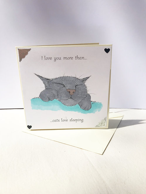 I love you more than.... cats love sleep card