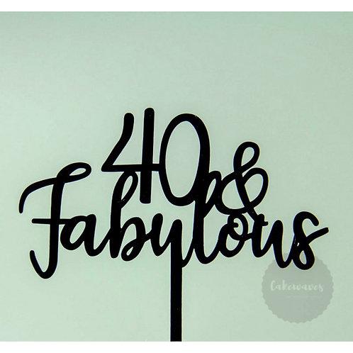 40 & Fabulous  - Black Acrylic Cake Topper