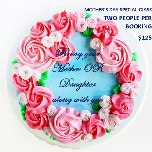 Mother's Day Special Cake Class