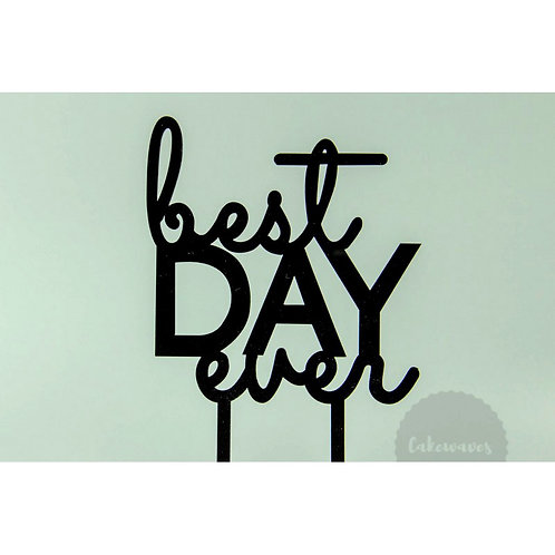Best Day Ever - Black Acrylic Cake Topper
