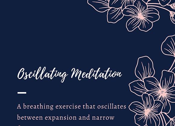 Oscillating Meditation