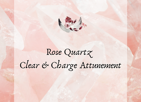Rose Quartz Clear & Charge Attunement