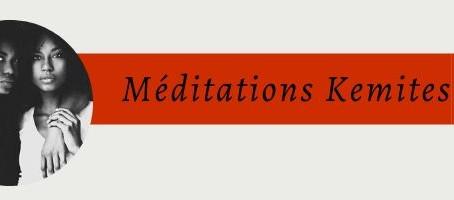 MEDITATIONS KEMITES