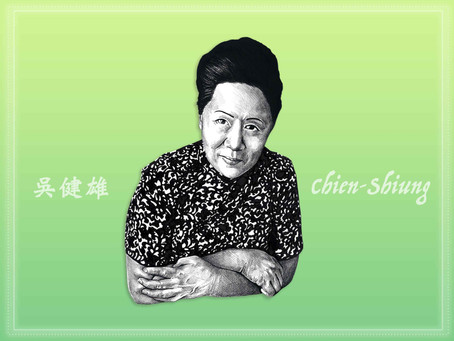 Portrait Highlight - Wu Chien-Shiung - Chinese-American particle and experimental physicist