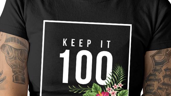 """New """"Keep It 100"""" Ladies Tee"""