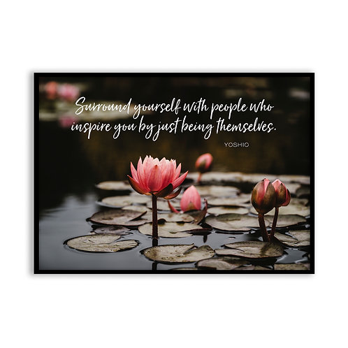 Surround yourself with people... - 5x7 Framed Art - Original Quote by Yoshio