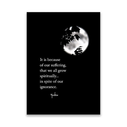 It is because of our suffering... - 5x7 Framed Art - Original Quote by Yoshio