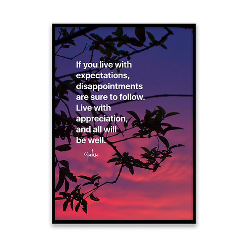 If you live with expectations - 5x7 Framed Art - Original Quote by Yo
