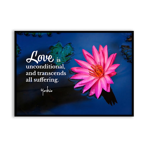 Love is unconditional - 5x7 Framed Art - Original Quote by Yoshio