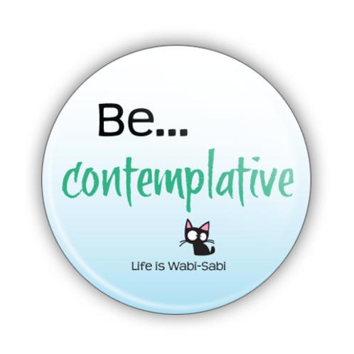 Be Contemplative Button