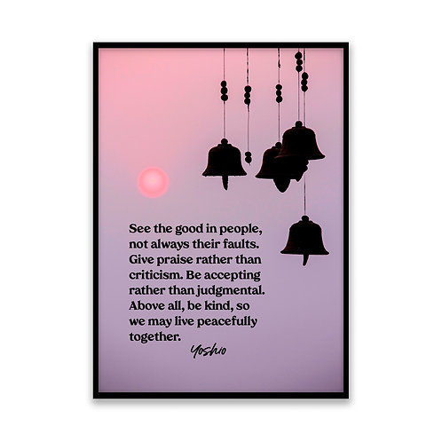 See the good in people... - 5x7 Framed Art - Original Quote by Yoshio