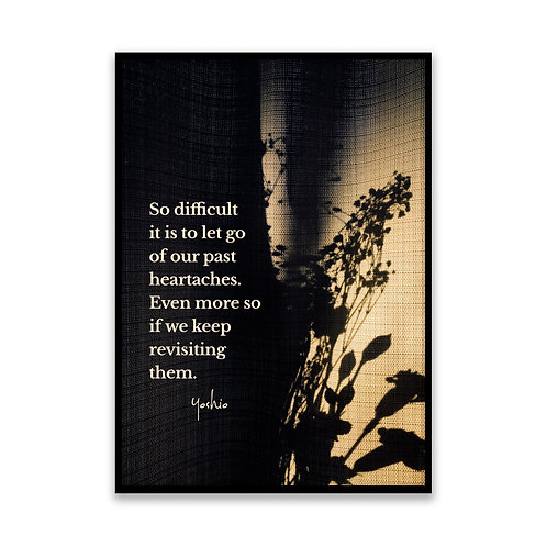 So Difficult it is to let go...  - 5x7 Framed Art - Original Quote by Yoshio