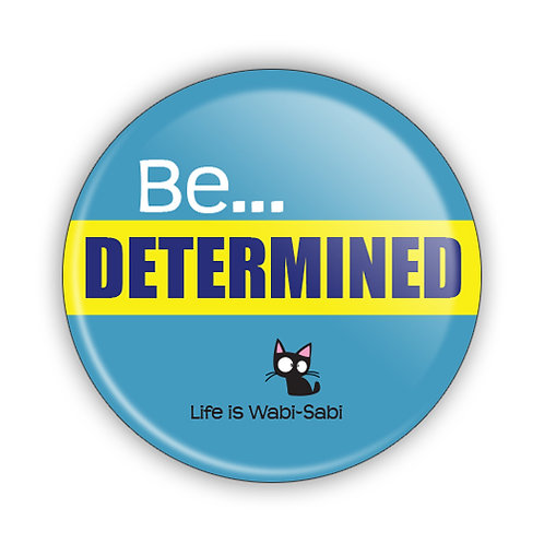 Be Determined Button