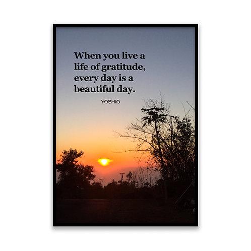 When you live a life of gratitude... - 5x7 Framed Art - Original Quote by Yoshio