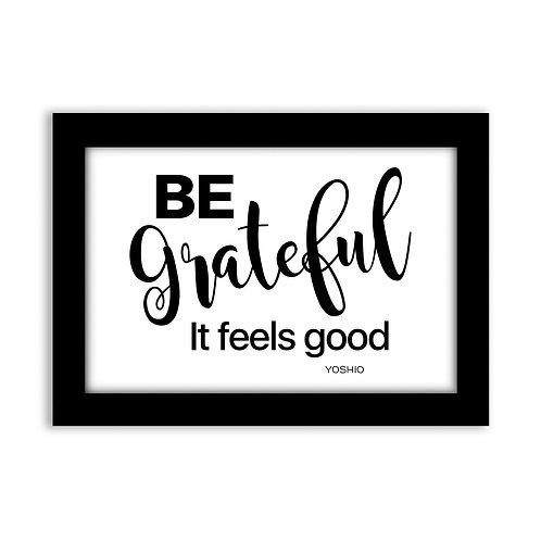 Be grateful...  - 5x7 Wall Deco - Original Quote b