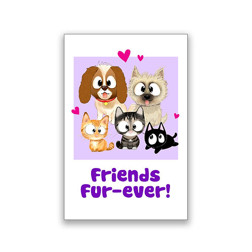 Friends Forever! Cats & Dogs Magnet