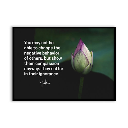 You may not be able to change...  - 5x7 Framed Art - Original Quote by Yoshio