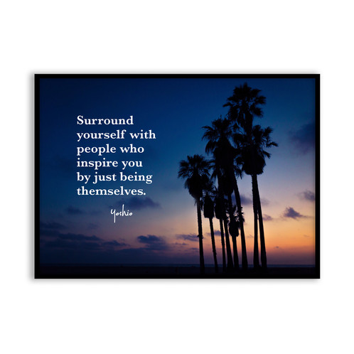 Surround Yourself With People 5x7 Framed Art Original Quote By