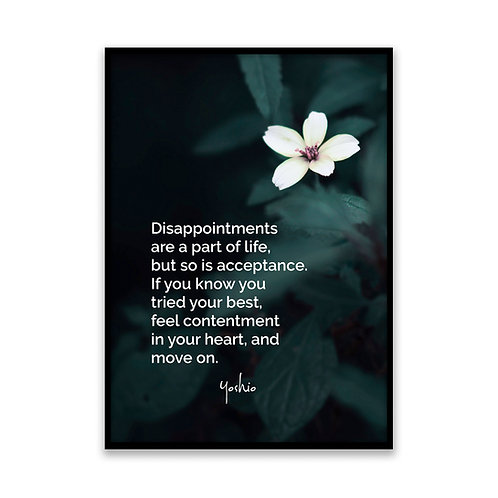 Disappointments are part of life - 5x7 Framed Art - Original Quote by Yoshio
