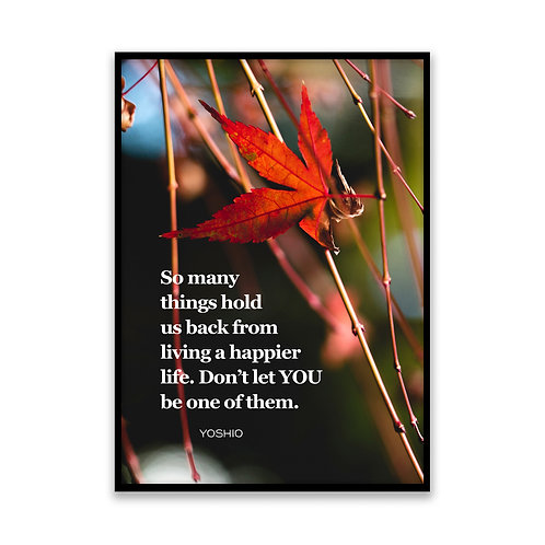 So many things hold us back - 5x7 Framed Art - Original Quote by Yoshio