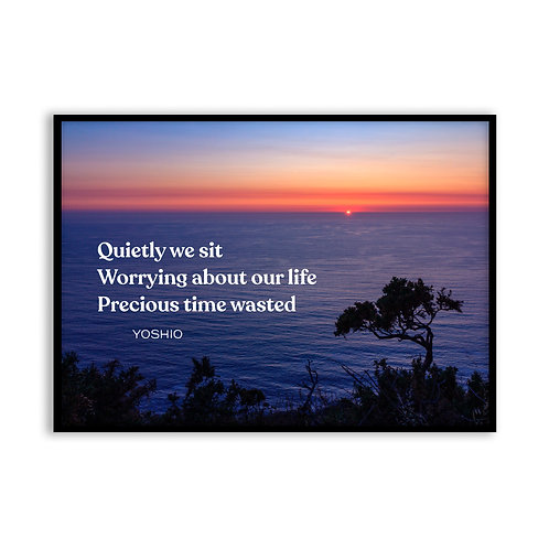Quietly we sit...  - 5x7 Framed Art - Original Quote by Yoshio