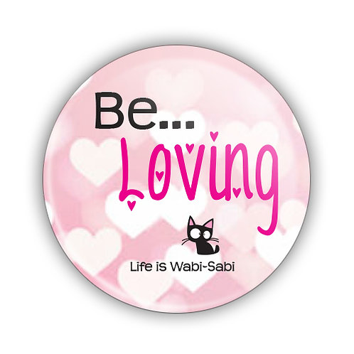 Be Loving Button