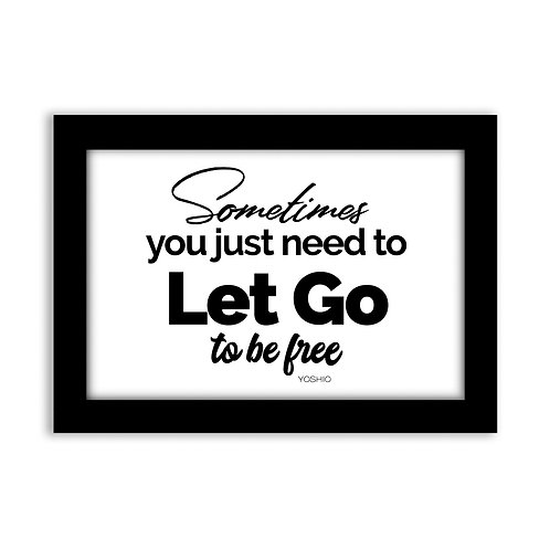 Sometimes you just need...  - 5x7 Wall Deco - Original Quote b