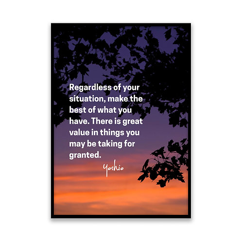 Regardless of your situation... - 5x7 Framed Art - Original Quote by Yoshio