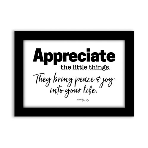 Appreciate the little things...  - 5x7 Wall Deco - Original Quote b