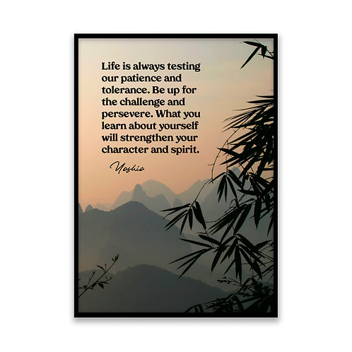 Life is always testing... - 5x7 Framed Art - Original Quote by Yoshio
