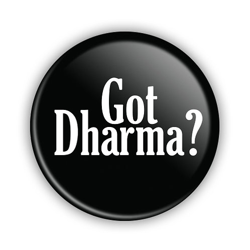 Got Dharma? Button