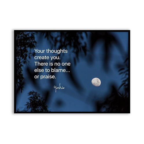 Your thoughts create you... - 5x7 Framed Art - Original Quote by Yoshio