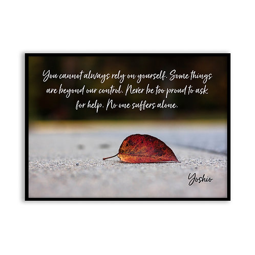You cannot always rely...  - 5x7 Framed Art - Original Quote by Yoshio