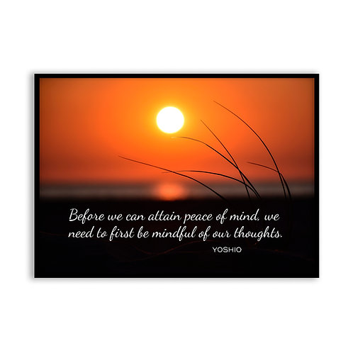 Before we can attain peace of mind...  - 5x7 Framed Art - Original Quote