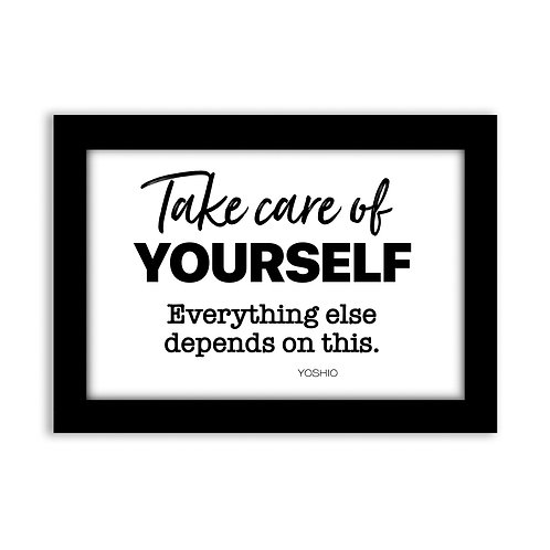 Take care of yourself...  - 5x7 Wall Deco - Original Quote by Yoshio