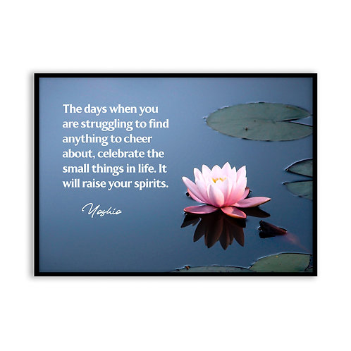The days when you are struggling...  - 5x7 Framed Art - Original Quote by Yoshio