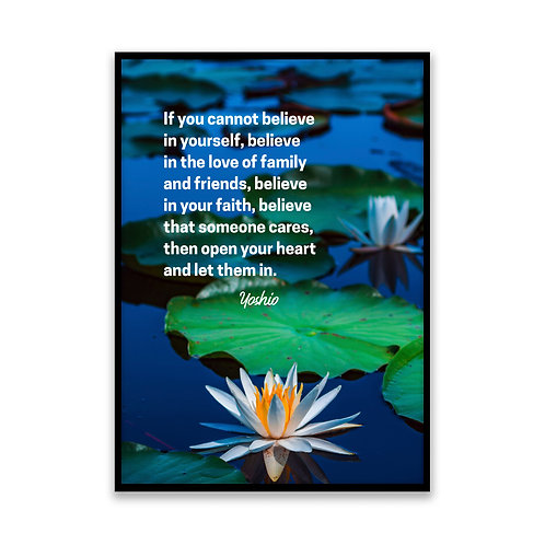 If you cannot believe in yourself... - 5x7 Framed Art - Original Quote by Yoshio