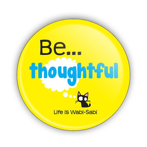 Be Thoughtful Button