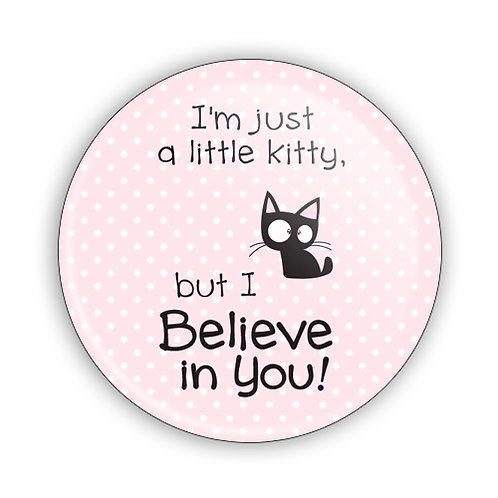 I Believe in You! Button