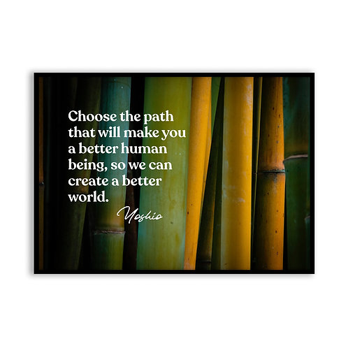 Choose the path...  - 5x7 Framed Art - Original Quote by Yoshio