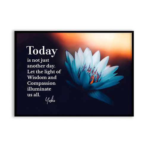 Today is not just... - 5x7 Framed Art - Original Quote by Yoshio